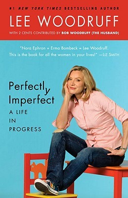 Perfectly Imperfect by Lee Woodruff