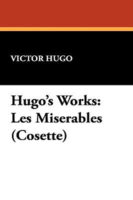 Hugo's Works: Les Miserables (Cosette)