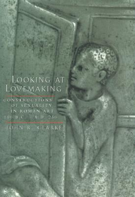 Looking at Lovemaking by John R. Clarke