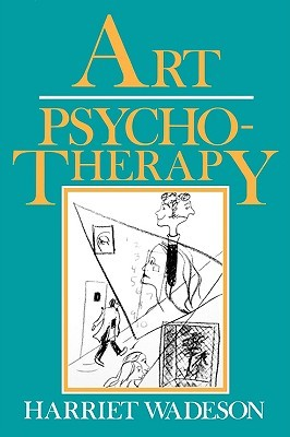 Art Psychotherapy by Harriet Wadeson