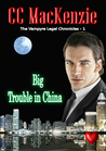 Big Trouble in China (The Vampyre Legal Chronicles, #1)