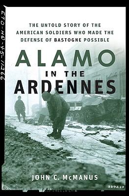 Alamo in the Ardennes by John C. McManus