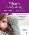 When to Worry & What to Do about It