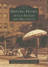 Historic Hotels of Los Angeles and Hollywood (Images of America: California)