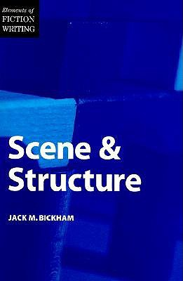 Scene and Structure by Jack M. Bickham