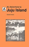 An Adventure to Juju Island