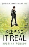 Keeping It Real (Quantum Gravity, #1)