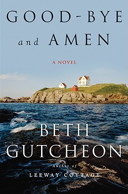 Good-bye and Amen by Beth Gutcheon