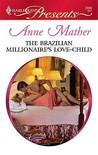 The Brazilian Millionaire's Love-Child (Harlequin Presents, #2909)