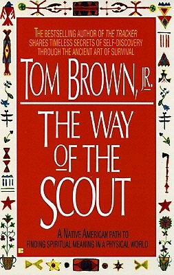 Way of the Scout by Tom Brown Jr.