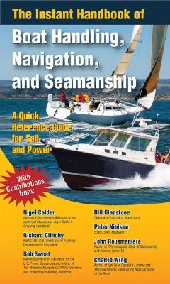 The Instant Handbook of Boat Handling, Navigation, and Seamanship: A Quick-Reference Guide for Sail and Power
