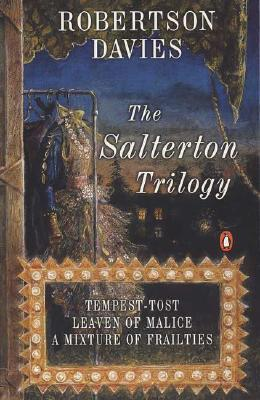 The Salterton Trilogy by Robertson Davies