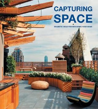 Capturing Space: Dramatic Ideas for Reshaping Your Home