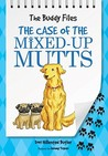 The Case of the Mixed-Up Mutt (The Buddy Files, #2)