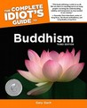 The Complete Idiot's Guide to Buddhism