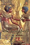 The Lost Queen: Ankhsenamun, Widow of King Tutankhamun