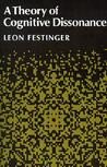 A Theory of Cognitive Dissonance by Leon Festinger