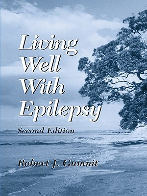 Living Well with Epilepsy by Robert J. Gumnit