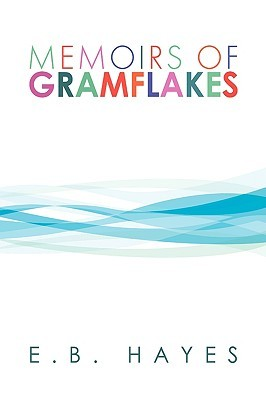 Memoirs of Gramflakes