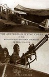 Australian Flying Corps in the Western and Eastern Theatres of War 1914-1918