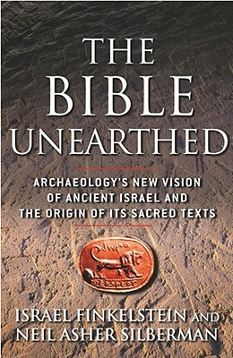 The Bible Unearthed by Israel Finkelstein