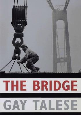 The Bridge by Gay Talese