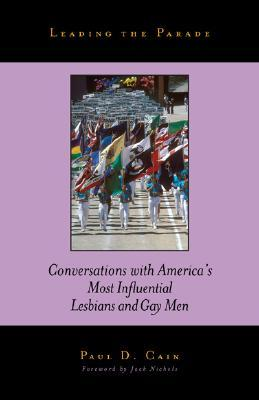 Leading the Parade: Conversations with America's Most Influential Lesbians and Gay Men