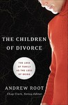 Children of Divorce, The: The Loss of Family as the Loss of Being (Youth, Family, and Culture)