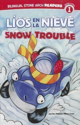 Lios en la Nieve/Snow Trouble by Melinda Melton Crow