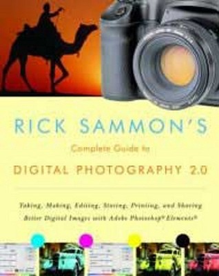 Rick Sammon's Complete Guide to Digital Photography 2.0 by Rick Sammon