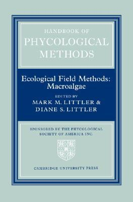 Handbook of Phycological Methods: Volume 4: Ecological Field Methods: Macroalgae