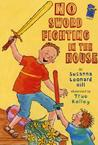 No Sword Fighting in the House: A Holiday House Reader Level 2
