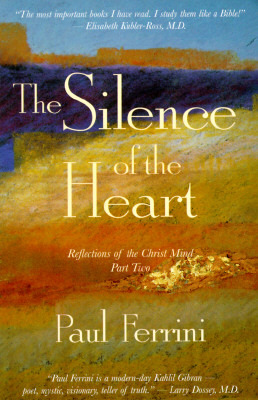 The Silence of the Heart by Paul Ferrini