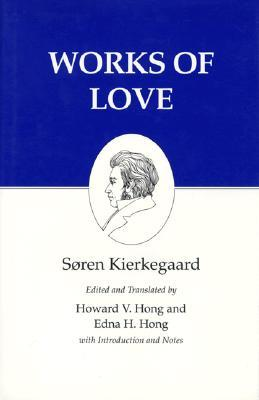 Works of Love (Kierkegaard's Writings, Volume 16)