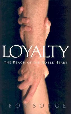 Loyalty by Bob Sorge