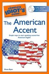 The Complete Idiot's Guide to the American Accent