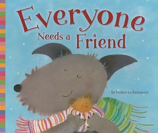 Everyone Needs a Friend