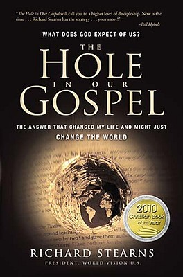 The Hole in Our Gospel by Richard Stearns