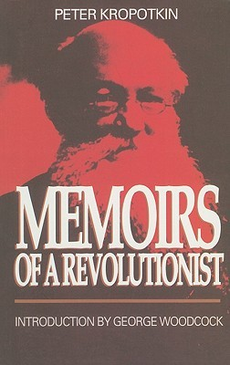 Memoirs of a Revolutionist by Pyotr Kropotkin