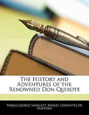 The History and Adventures of the Renowned Don Quixote by Tobias Smollett