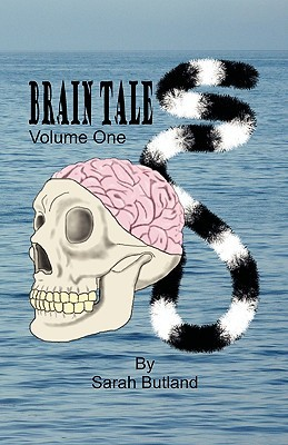 Brain Tales - Volume One by Sarah M. Butland