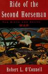 Ride of the Second Horseman: The Birth and Death of War