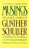 Musings: The Musical Worlds of Gunther Schuller