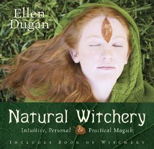 Natural Witchery by Ellen Dugan