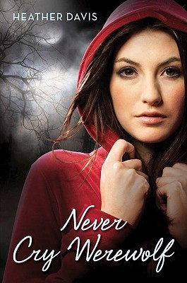 Never Cry Werewolf by Heather Davis