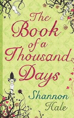 The Book Of A Thousand Days by Shannon Hale