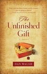 The Unfinished Gift by Dan Walsh