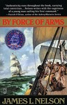 By Force of Arms (Isaac Biddlecomb, #1)