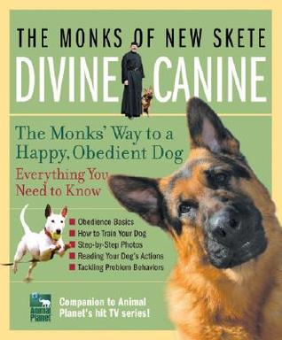 Divine Canine by the Monks of new skete,