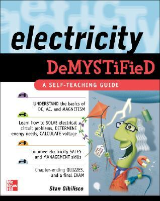 Electricity Demystified by Stan Gibilisco